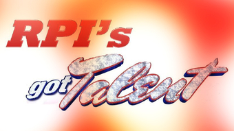8th Annual RPI's Got Talent
