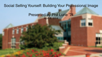 Social Selling Yourself: Building Your Professional Image - Presented by Phil Lurie '74